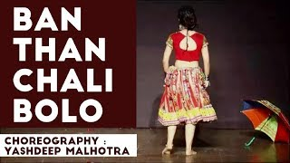 Ban Than Chali Bolo Ae Jaati Re Jaati Re | Kurukshetra | Dance Choreography