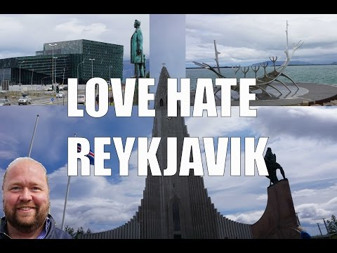 Visit Reykjavik - 5 Things You Will Love & Hate Reykjavik, Iceland