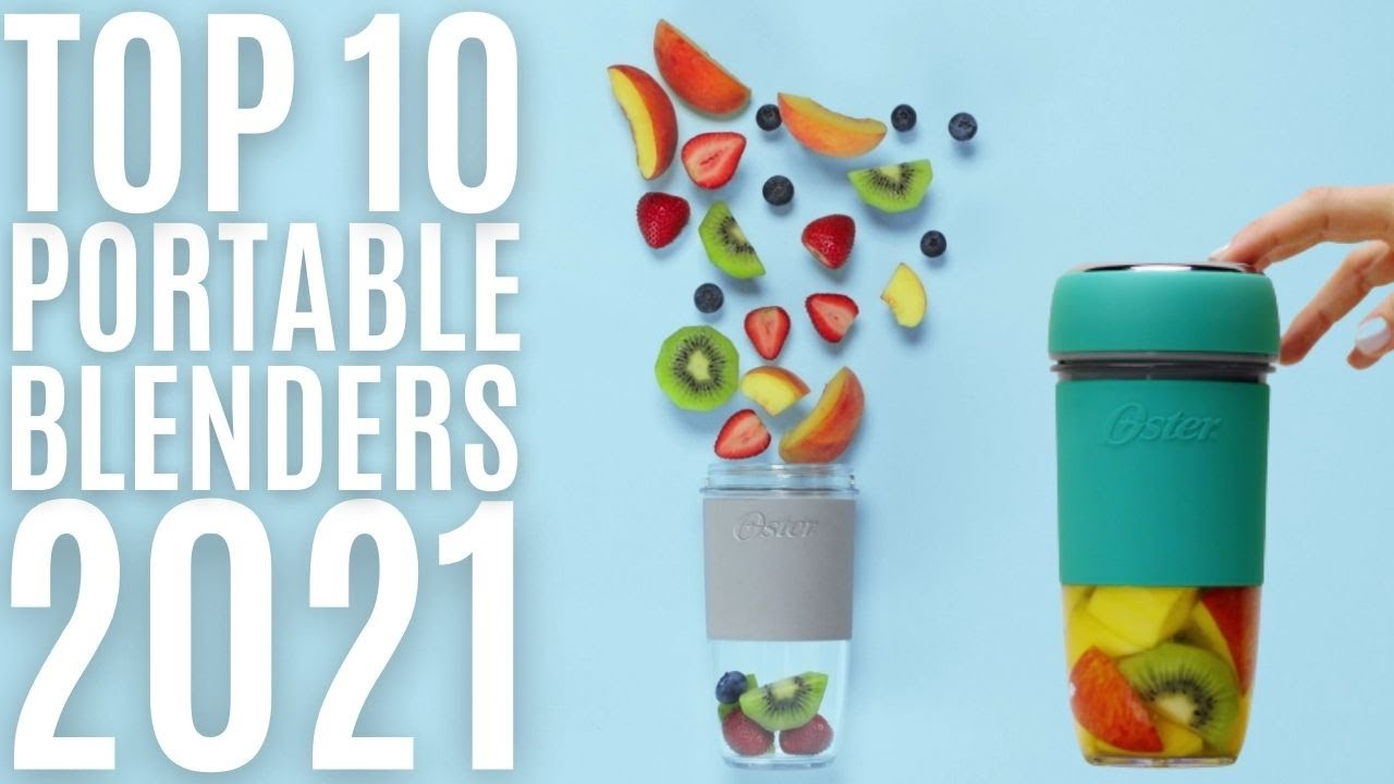 Top 10: Best Portable Blenders for 2021 / Personal Blender for Shakes, Smoothies, Juice, Cocktails