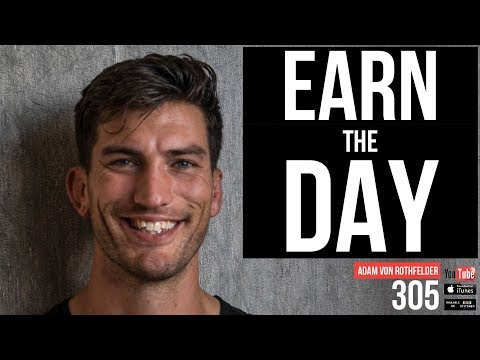 Earn the Day with Functional Mover Adam Von Rothfelder - 305