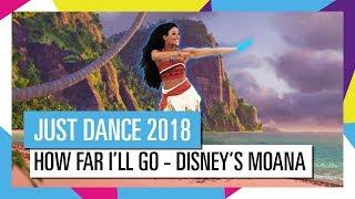 "Just Dance 2018 - ""How Far I"