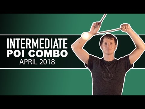 Poi Dance Choreography: Intermediate Poi Combo April 2018