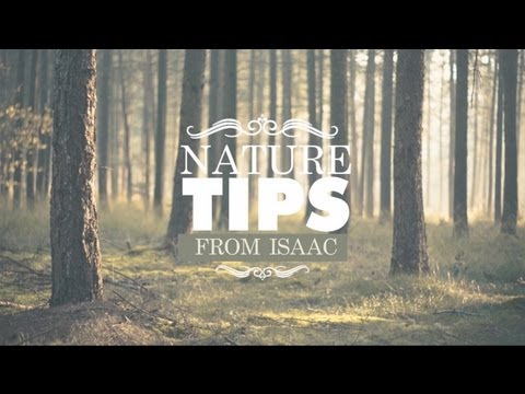 Nature Tips With Isaac