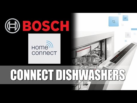 Bosch Home Connect Dishwasher - Using Smart Phone Technology