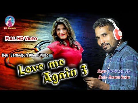Xxx Mp4 Prakashjal Okodiamusic Newsongprakashjal Love Me Again 3 New Sambalpuri Studio Version Video Song 3gp Sex