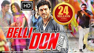 Belli Don 2 (2016) Full South Dubbed Hindi Movie | Shivrajkumar, Kriti | Hindi New Movies 2016