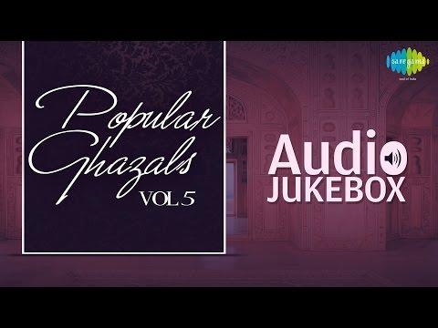 Popular Ghazals Collection - Vol. 5 | Old Hindi Songs | Audio Jukebox