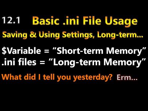 Autoit Scripting Tutorial 12.1 Settings : Basic Setting & Retrieving of Known Settings (ini Files)