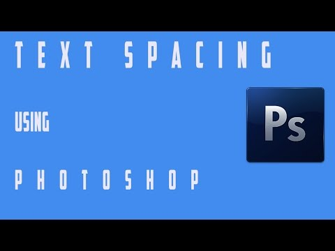 Text Spacing Using Photoshop