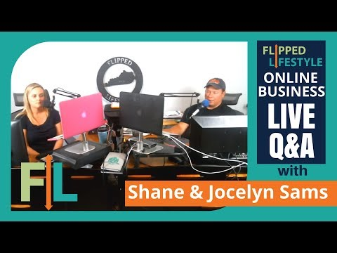 Flipped Lifestyle Online Business Q&A with Shane & Jocelyn Sams (09-15-2017)