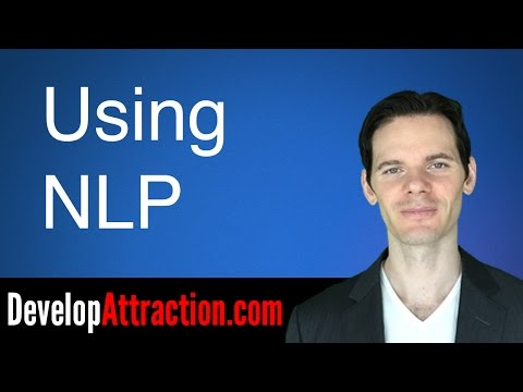 Use NLP to Keep Your Girlfriend Attracted to You