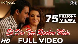 Ek Din Teri Raahon Mein Video Song , Naqaab , Akshaye Khanna & Urvashi Sharma , Javed Ali , Pritam