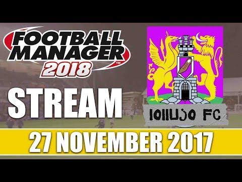 Football Manager 2018 | lollujo FC | FM18 Create A Club | 27 November 2017 Live Stream