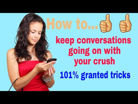HOW TO KEEP CONVERSATIONS GOING ON WITH YOUR CRUSH...
