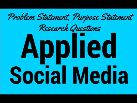 COMM 5311 - Applied Social Media - Problem Statement, Purpose Statement, & Research Questions