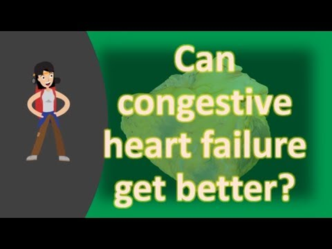 Can congestive heart failure get better ?  | Best Health FAQS