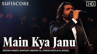 Main Kya Janu | Deepak Pandit | Shafqat Amanat Ali | Paras Nath | KL Saigal |