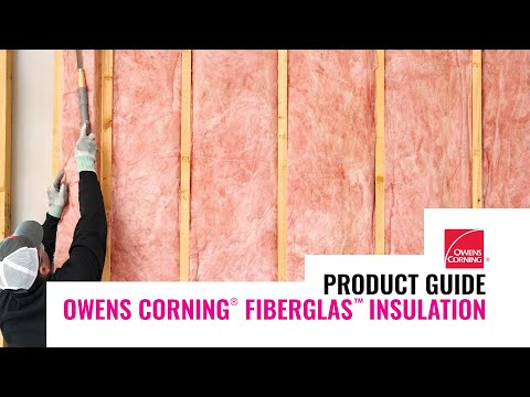Product Guide: Owens Corning Fiberglass Insulation