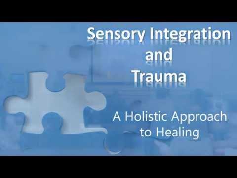 Sensory Integration & Trauma: A holistic approach to healing