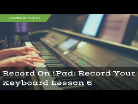 Record Keyboard On iPad With Audio Cables: Record Your Keyboard Lesson 6