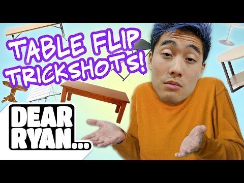 Table Flip Trickshots! (Dear Ryan)