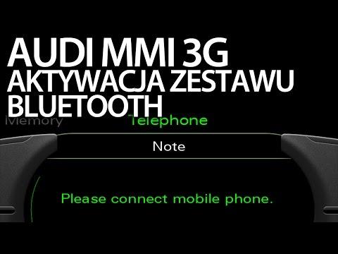 Aktywacja bluetooth w Audi MMI 3G (A1 A4 A5 A6 A7 A8 Q3 Q5 Q7) fabryczny zestaw głośnomówiący