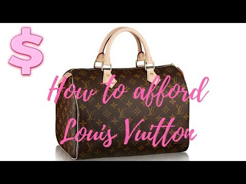 How to afford Louis Vuitton & Luxury items