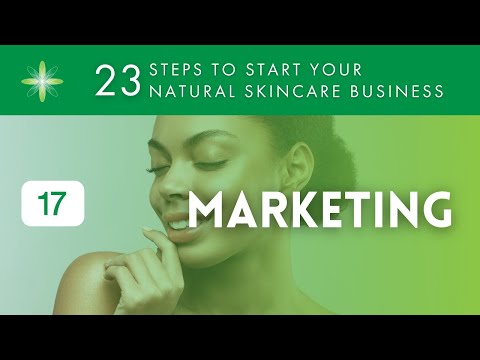 Start Your Own Natural & Organic Skincare Business - Step 17: Marketing