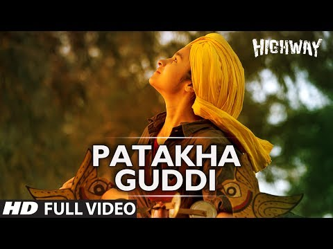 Xxx Mp4 Patakha Guddi Highway Full Video Song Official A R Rahman Alia Bhatt Randeep Hooda 3gp Sex