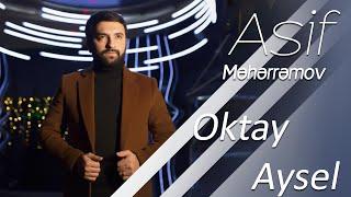 Asif Məhərrəmov - Oktay & Aysel