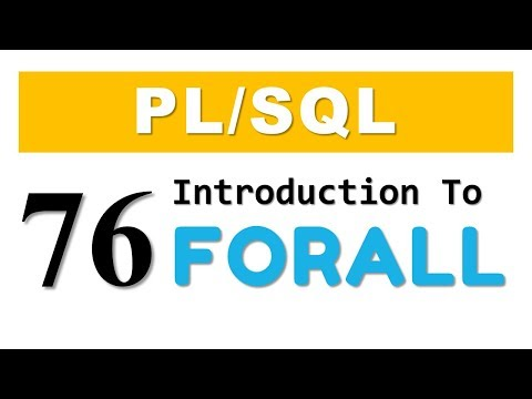 PL/SQL tutorial 76: Introduction to FORALL statement in Oracle Database
