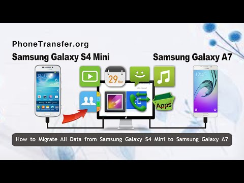 How to Migrate All Data from Samsung Galaxy S4 Mini to Galaxy A7 , A9 ,A5