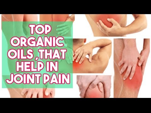 5 Organic Oils That Help in Joint Pain |Oils That Can Seriously Relieve Arthritis,Pain, & More!