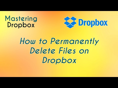 How to Permanently Delete Files on Dropbox