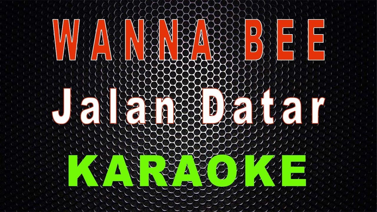 Jalan Datar - Cover Wanna Bee (Karaoke) | LMusical