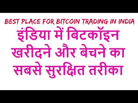Best exchange for trading into bitcoin and bitcoin cash in india, buy or sell bitcoin in india with
