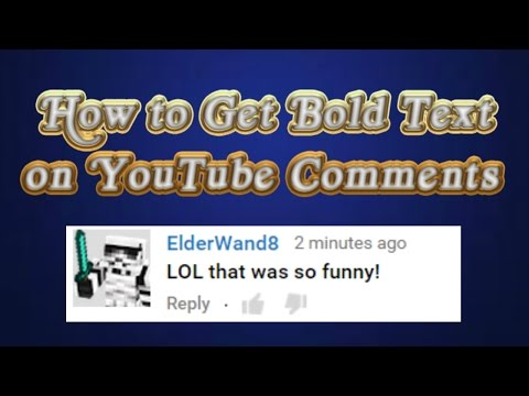 How to Get Bold Text on YouTube Comments | 2015 | FAST and EASY!