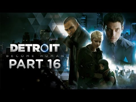 Detroit: Become Human - Let's Play - Part 16 -