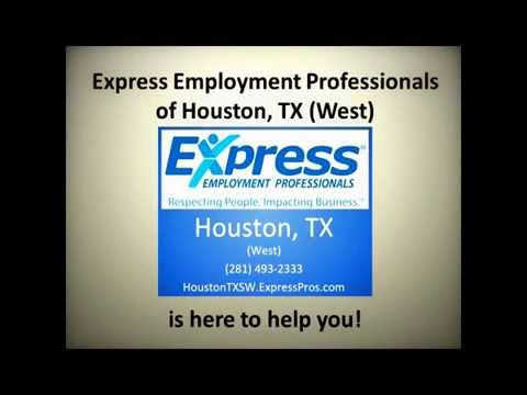 Looking for Work? Get a Job with Express Employment Professionals of Houston, TX (West)!