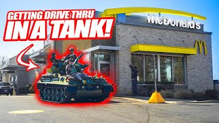 GOING THROUGH THE MCDONALDS DRIVE THRU *IN A TANK*