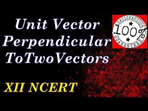 class 12,maths Find a unit vector perpendicular to each of the vectors Ch10 Ex10.4 Q2 R B Classes