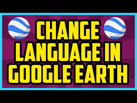 How To Change Language In Google Earth 2017 (EASY) - Google Earth Language Change Tutorial