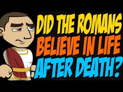 Did the Romans Believe in Life After Death?
