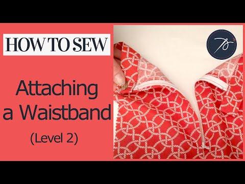 How to Attach a Waistband (Level 2 Fashion)