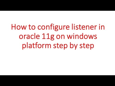 how to configure listener and database in oracle 11g on windows platform