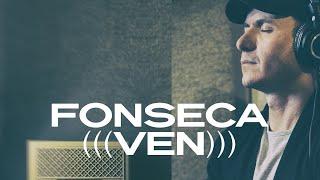 Fonseca - Ven (Video Oficial)   Agustín