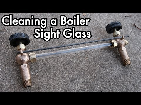 cleaning a boiler Sight Glass