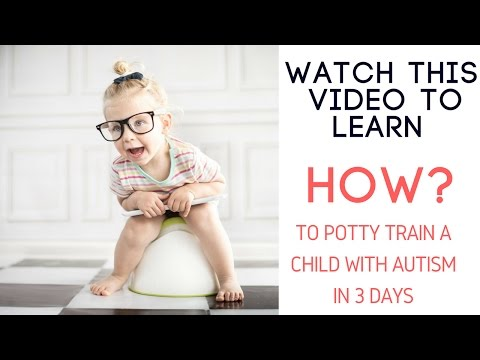 How to Potty Train Autistic Child in 3 Days?