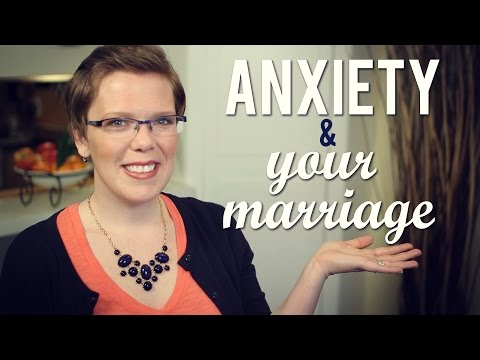 Anxiety and Your Marriage