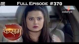 Kasam - 15th August 2017 - कसम - Full Episode